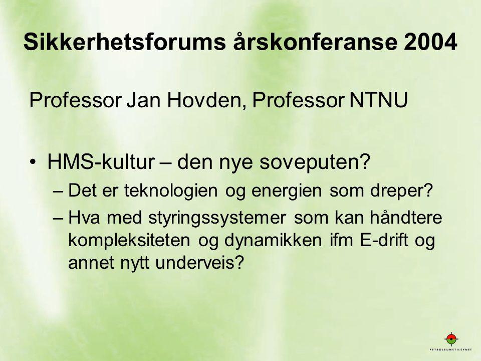 2 Professor Jan Hovden, Professor NTNU •HMS-kultur – den nye soveputen? –Det er teknologien og energien som dreper? –Hva med styringssystemer som kan