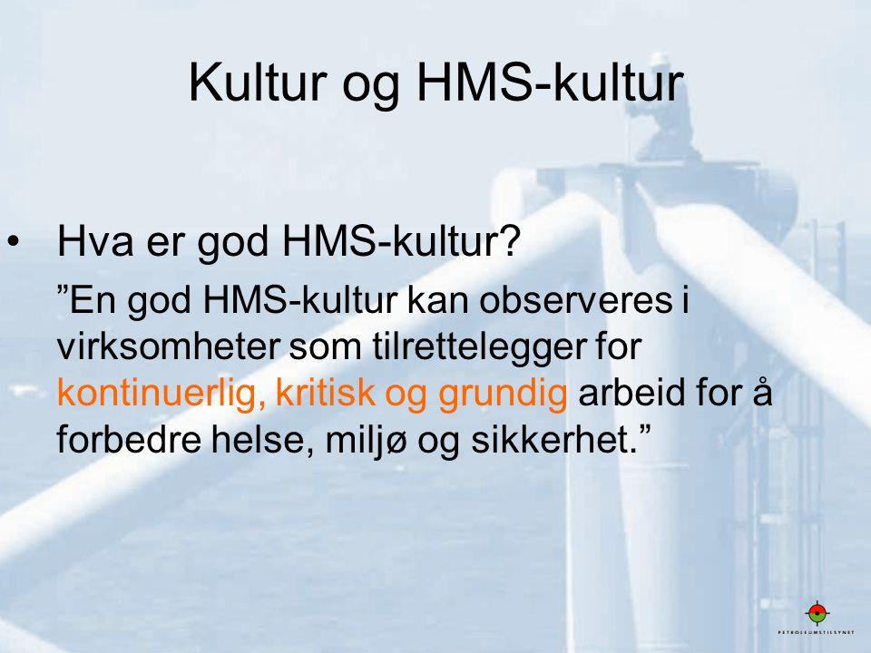 """5 Kultur og HMS-kultur •Hva er god HMS-kultur? """"En god HMS-kultur kan observeres i virksomheter som tilrettelegger for kontinuerlig, kritisk og grundi"""