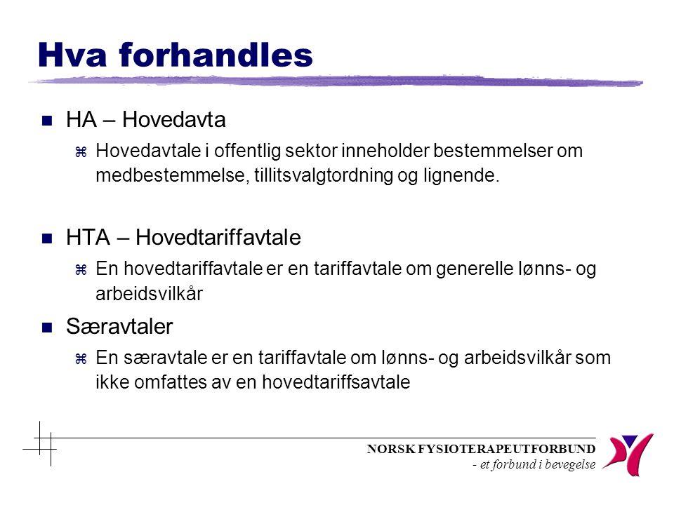 NORSK FYSIOTERAPEUTFORBUND - et forbund i bevegelse Hva forhandles n HA – Hovedavta z Hovedavtale i offentlig sektor inneholder bestemmelser om medbestemmelse, tillitsvalgtordning og lignende.