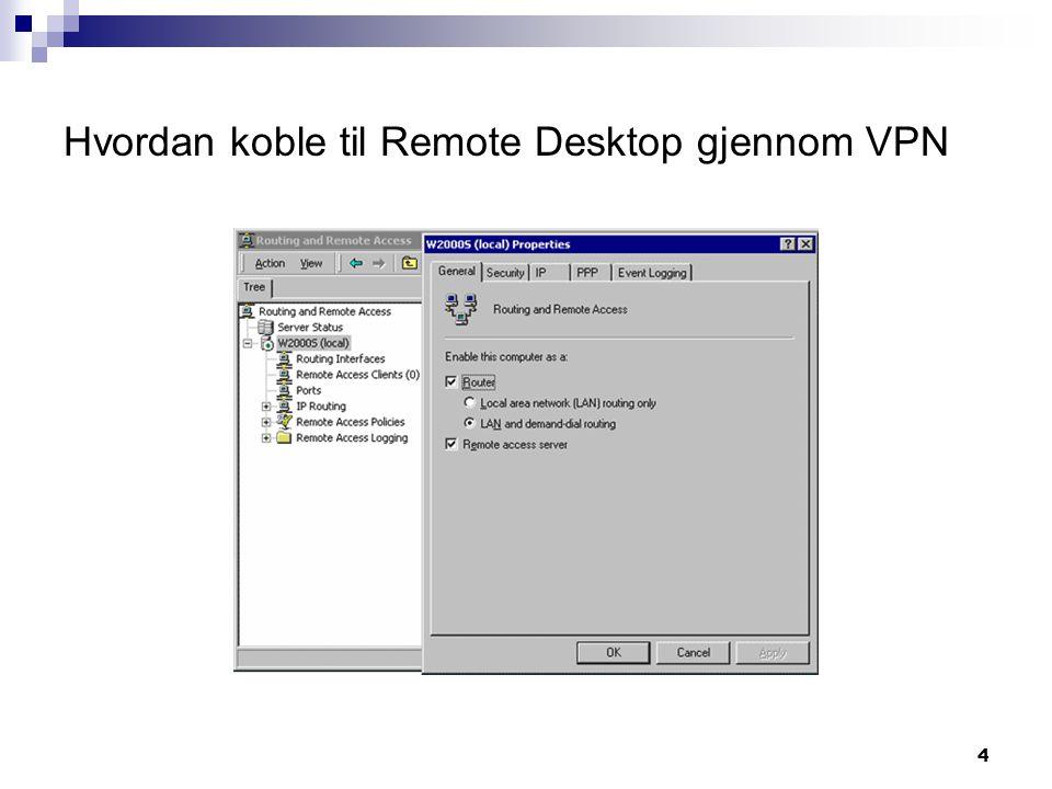 4 Hvordan koble til Remote Desktop gjennom VPN
