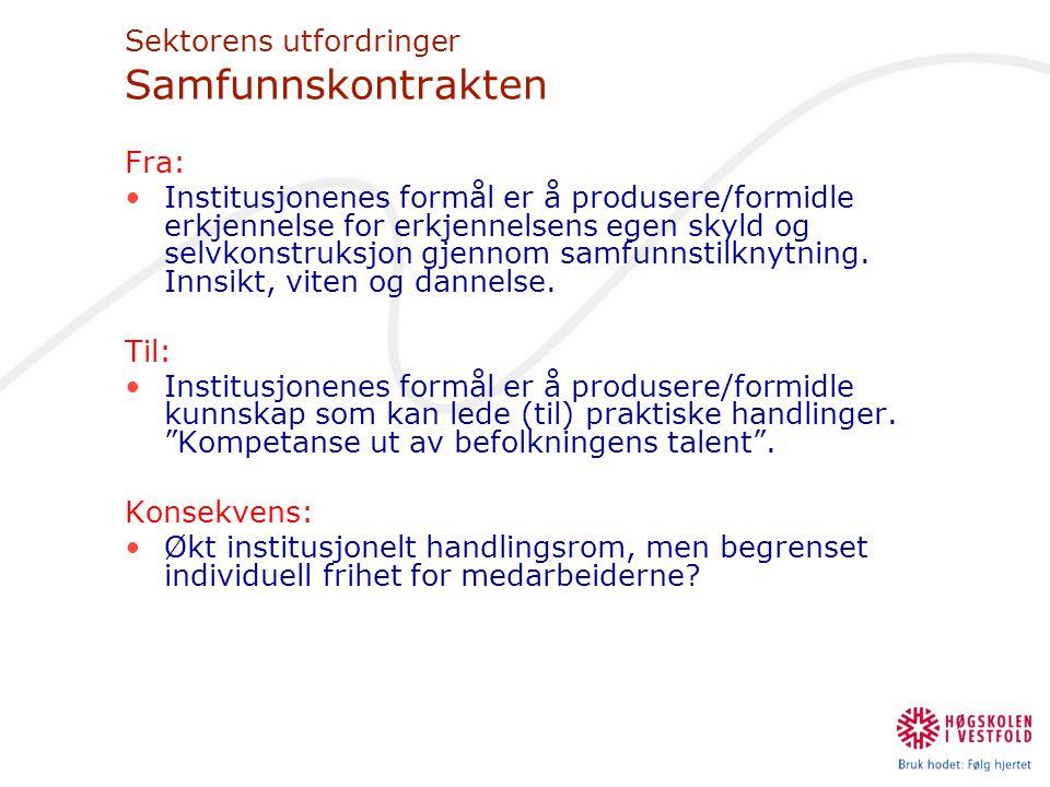 Sektorens utfordringer Medarbeiderkontrakten Fra: •Psykologisk kontrakt  Individuell autonomi.