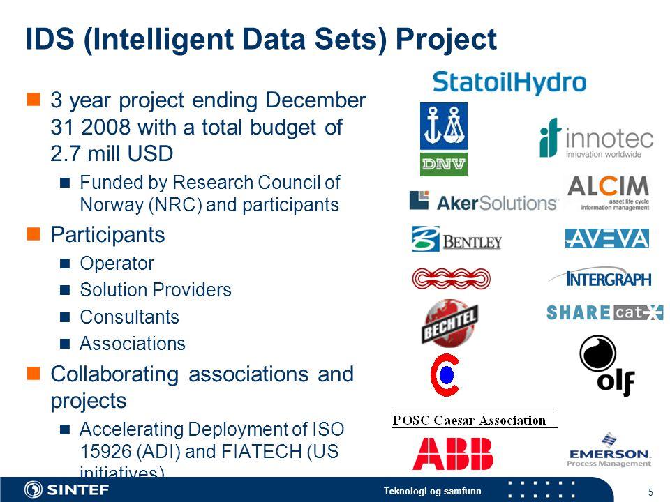 Teknologi og samfunn 6 Deltakelse i IDS N  IDS N er et konsortium som er åpent for alle bedrifter innen den norske olje- og gassbransjen som  oljeselskaper,  kontraktorer,  produsenter/leverandører  relevante teknologiselskaper  Det legges særlig vekt på å få deltakelse fra konkurrerende leverandører/produsenter av de komponenter som blir behandlet i konsortiet  Organisasjon
