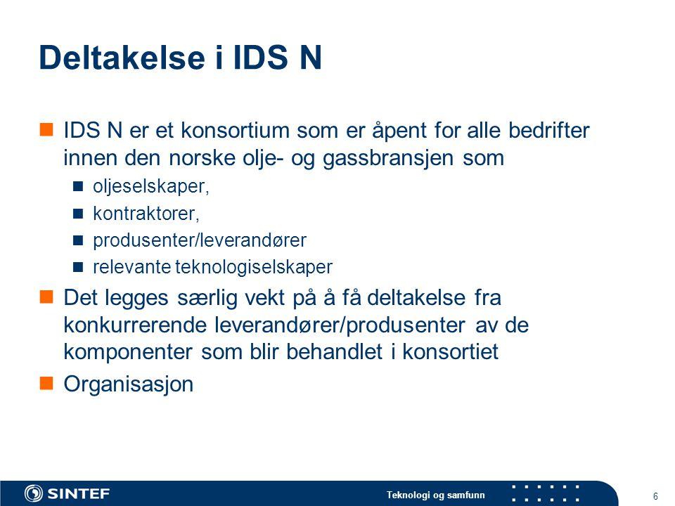 Teknologi og samfunn 7 Deltakerorganisasjoner ved oppstart 15.10 2007  Aker Solutions ASA  ABB AS  Emerson Process Management AS  Tektonisk AS (ShareCat)  DNV (Det norske Veritas)  PCA (Posc Caesar Association)  Standard Norge  OLF  BP gjennom pilot Skarv