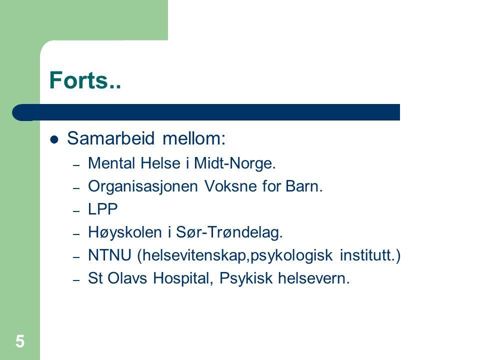 5 Forts.. Samarbeid mellom: – Mental Helse i Midt-Norge.