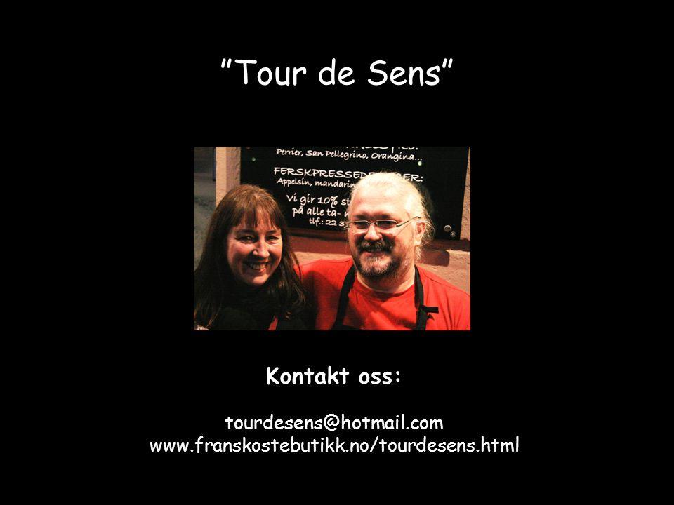 """Tour de Sens"" Kontakt oss: tourdesens@hotmail.com www.franskostebutikk.no/tourdesens.html"
