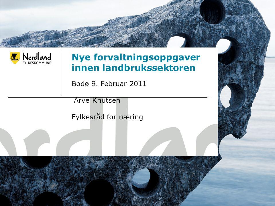 24.06.20141 Nye forvaltningsoppgaver innen landbrukssektoren Bodø 9.