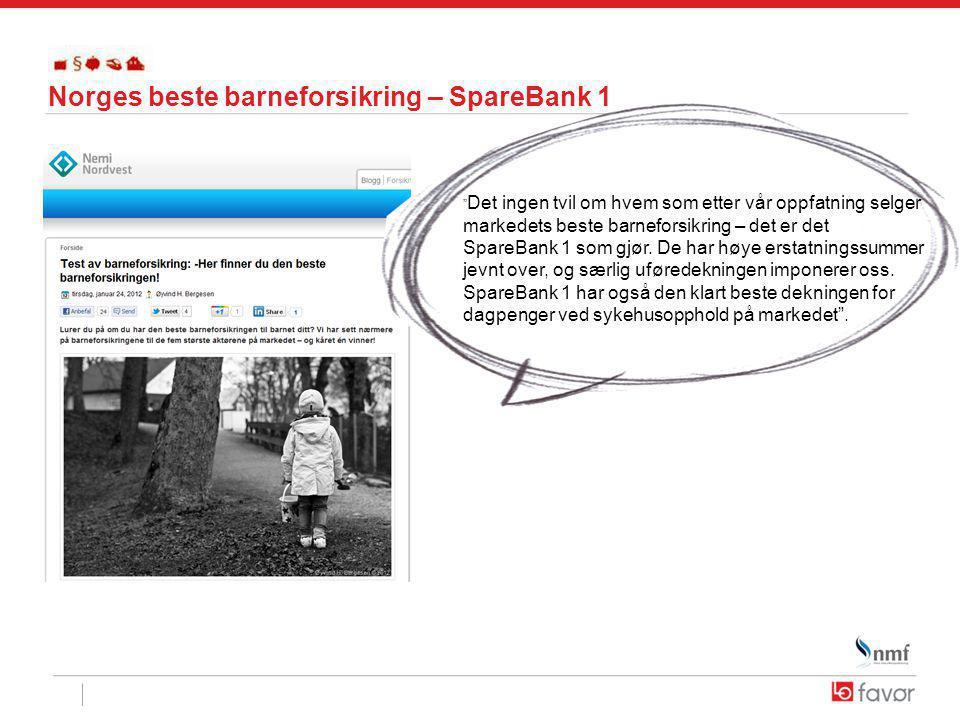 Norges beste barneforsikring – SpareBank 1 Det ingen tvil om hvem som etter vår oppfatning selger markedets beste barneforsikring – det er det SpareBank 1 som gjør.