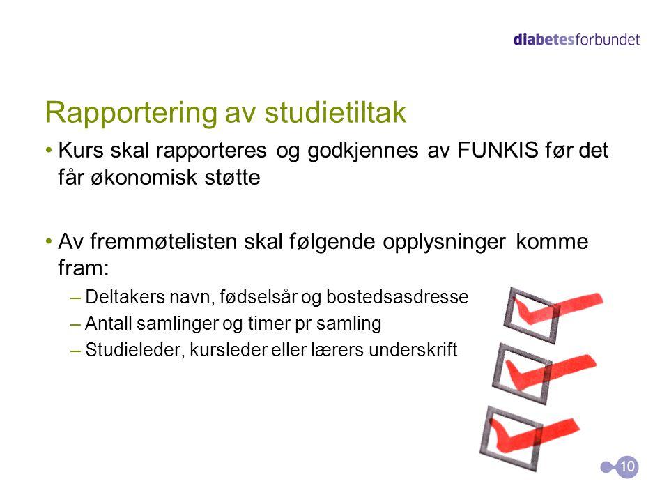 Rapportering av studietiltak •Kurs skal rapporteres og godkjennes av FUNKIS før det får økonomisk støtte •Av fremmøtelisten skal følgende opplysninger