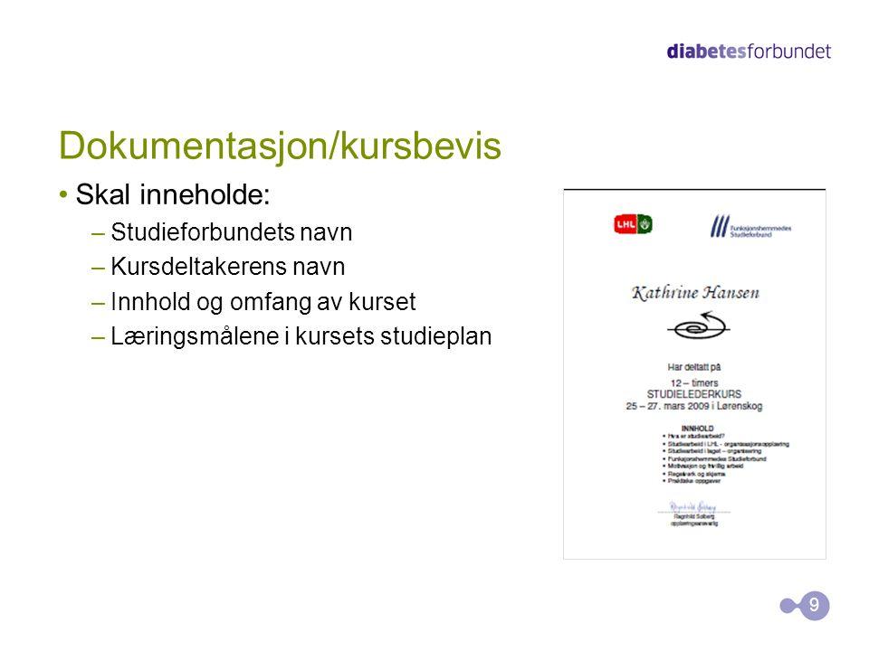 Dokumentasjon/kursbevis •Skal inneholde: –Studieforbundets navn –Kursdeltakerens navn –Innhold og omfang av kurset –Læringsmålene i kursets studieplan