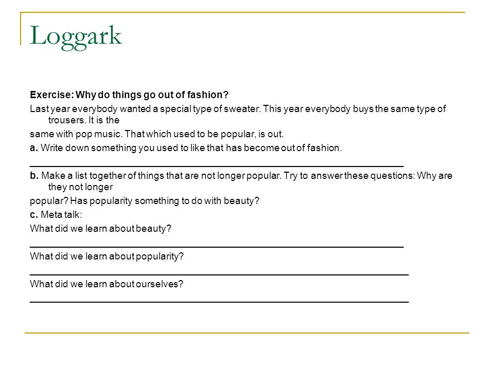 Loggark Exercise: Why do things go out of fashion.