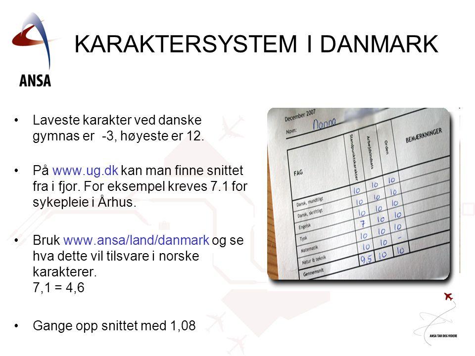 •Laveste karakter ved danske gymnas er -3, høyeste er 12. •På www.ug.dk kan man finne snittet fra i fjor. For eksempel kreves 7.1 for sykepleie i Århu