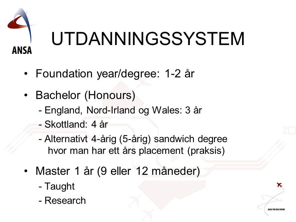 •Foundation year/degree: 1-2 år •Bachelor (Honours) - England, Nord-Irland og Wales: 3 år - Skottland: 4 år - Alternativt 4-årig (5-årig) sandwich deg