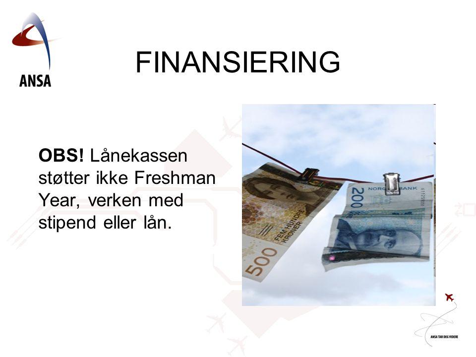 OBS! Lånekassen støtter ikke Freshman Year, verken med stipend eller lån. FINANSIERING