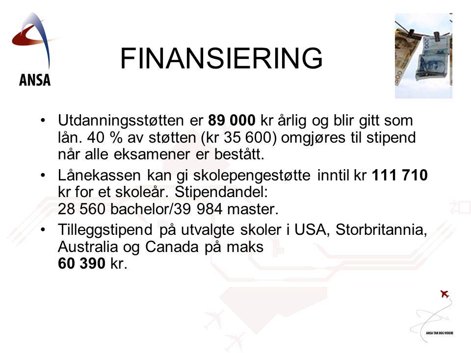 FINANSIERING •Utdanningsstøtten er 89 000 kr årlig og blir gitt som lån. 40 % av støtten (kr 35 600) omgjøres til stipend når alle eksamener er beståt
