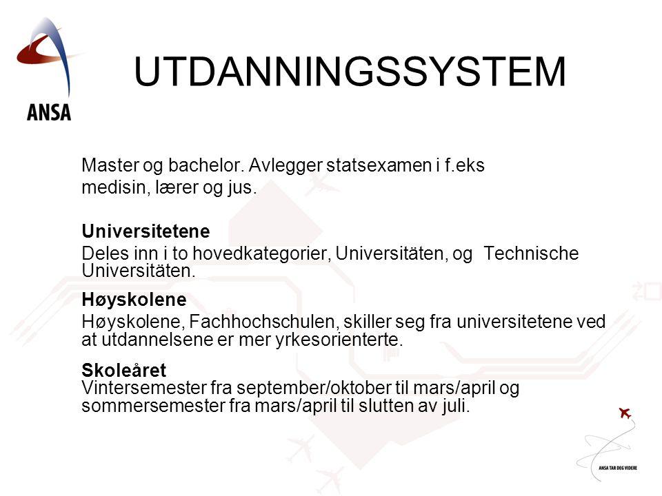 Master og bachelor. Avlegger statsexamen i f.eks medisin, lærer og jus. Universitetene Deles inn i to hovedkategorier, Universitäten, og Technische Un
