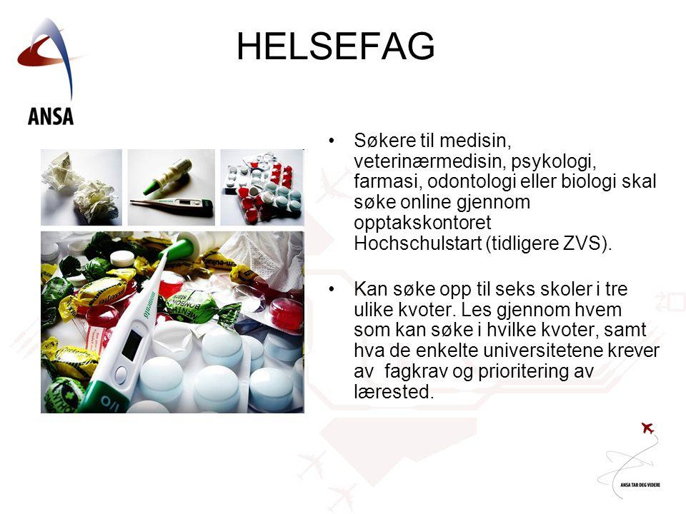 HELSEFAG •Søkere til medisin, veterinærmedisin, psykologi, farmasi, odontologi eller biologi skal søke online gjennom opptakskontoret Hochschulstart (