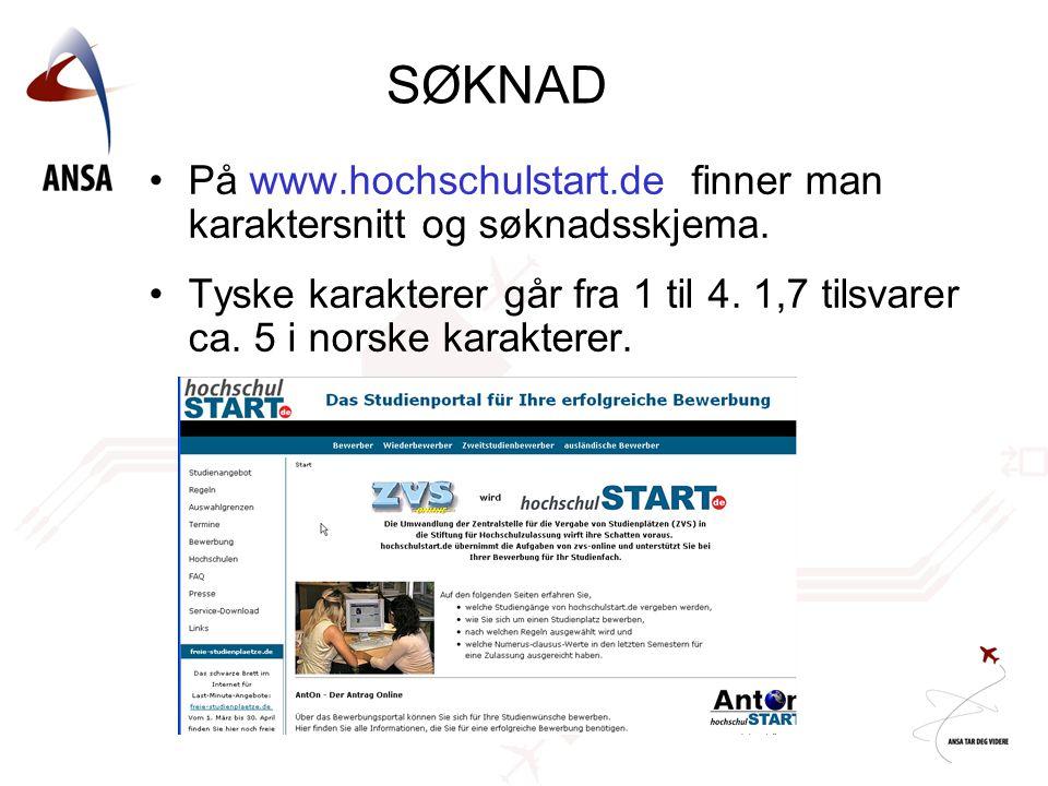 •På www.hochschulstart.de finner man karaktersnitt og søknadsskjema. •Tyske karakterer går fra 1 til 4. 1,7 tilsvarer ca. 5 i norske karakterer. SØKNA