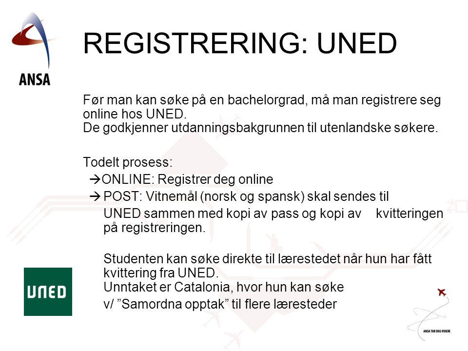REGISTRERING: UNED Før man kan søke på en bachelorgrad, må man registrere seg online hos UNED. De godkjenner utdanningsbakgrunnen til utenlandske søke