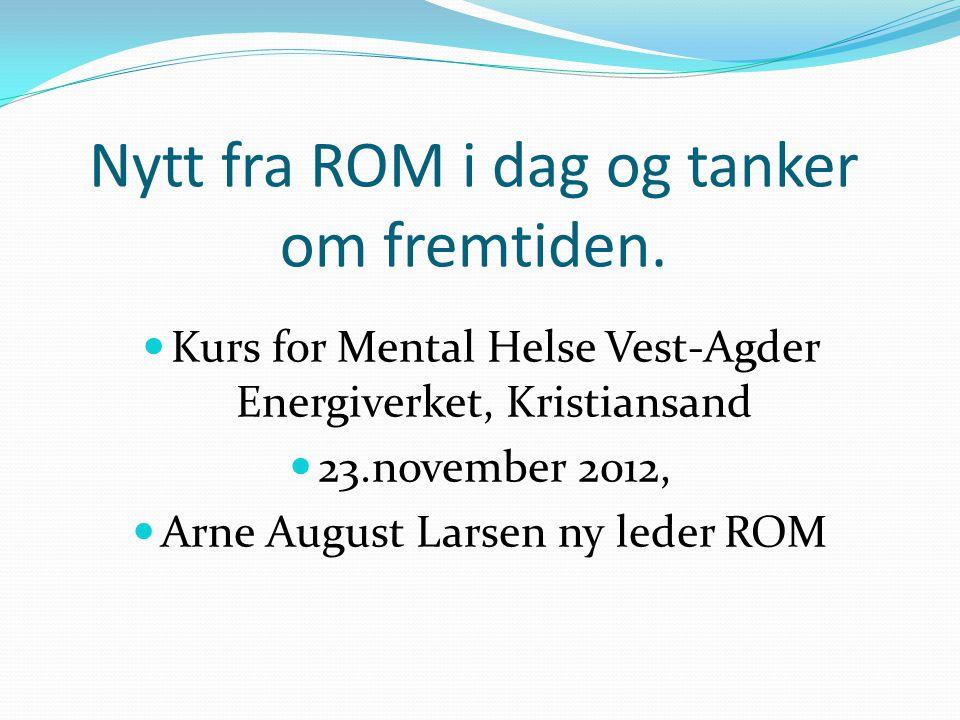 Hovedretninger i ROM i partnerskap med MH og LPP  Folkehelsearbeid – et supplement og en partner til fylkeskommunene, kommunene og SSH.