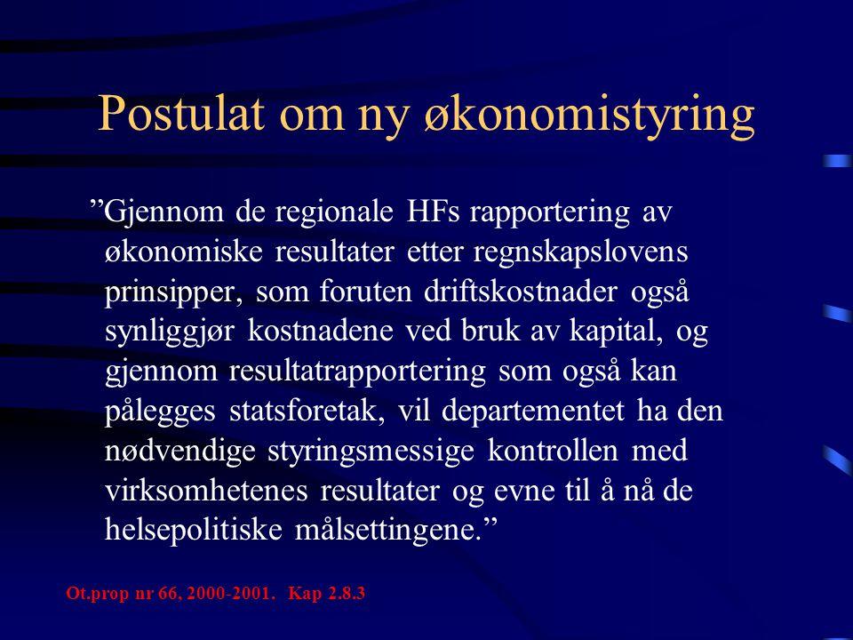 """Postulat om ny økonomistyring """"Gjennom de regionale HFs rapportering av økonomiske resultater etter regnskapslovens prinsipper, som foruten driftskost"""