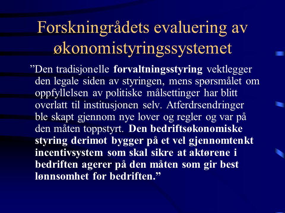 """Forskningrådets evaluering av økonomistyringssystemet """"Den tradisjonelle forvaltningsstyring vektlegger den legale siden av styringen, mens spørsmålet"""