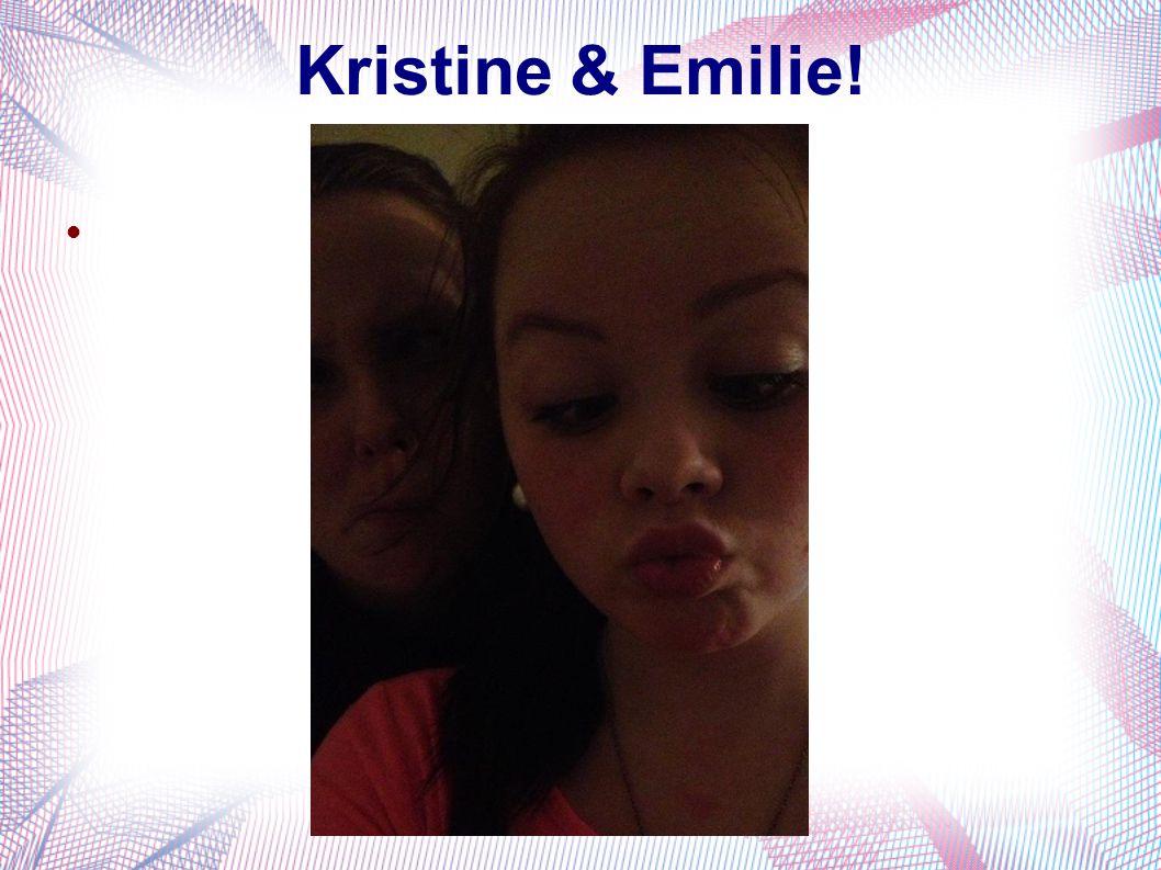 Kristine & Emilie! 