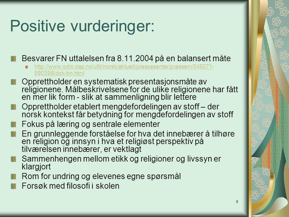 9 Positive vurderinger: Besvarer FN uttalelsen fra 8.11.2004 på en balansert måte http://www.odin.dep.no/ufd/norsk/aktuelt/pressesenter/pressem/045071