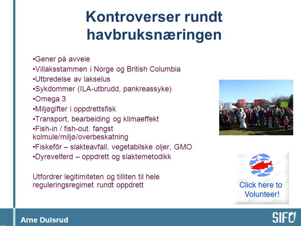 Arne Dulsrud Kontroverser rundt havbruksnæringen •Gener på avveie •Villaksstammen i Norge og British Columbia •Utbredelse av lakselus •Sykdommer (ILA-