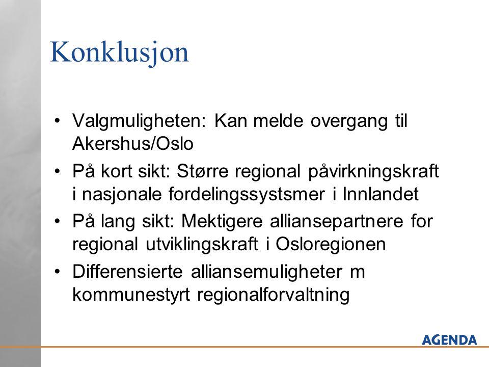 Konklusjon •Valgmuligheten: Kan melde overgang til Akershus/Oslo •På kort sikt: Større regional påvirkningskraft i nasjonale fordelingssystsmer i Innl