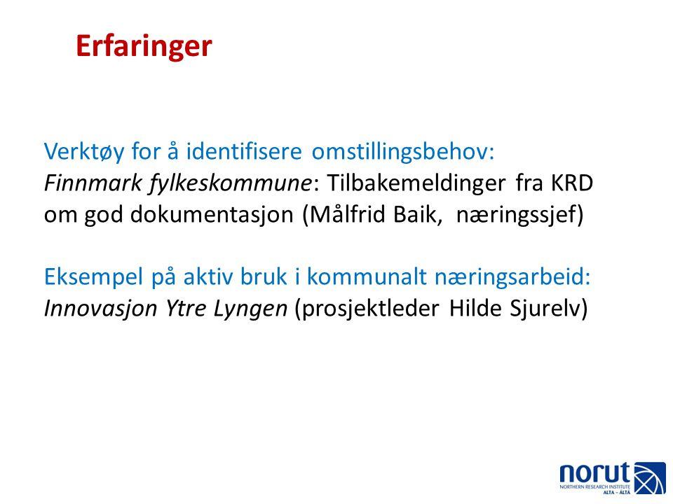 Verktøy for å identifisere omstillingsbehov: Finnmark fylkeskommune: Tilbakemeldinger fra KRD om god dokumentasjon (Målfrid Baik, næringssjef) Eksempe