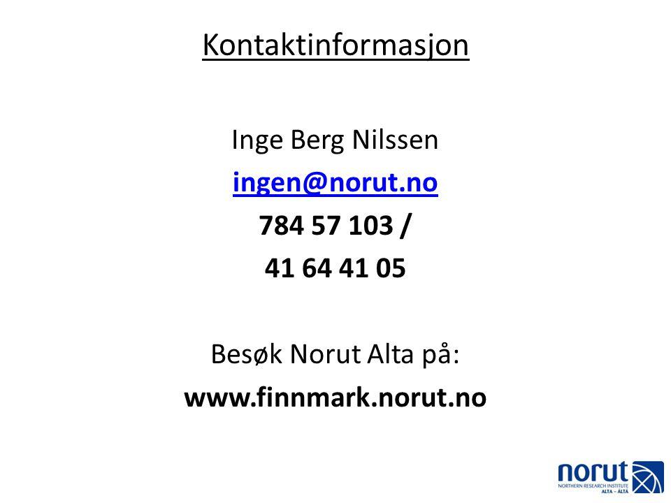 Kontaktinformasjon Inge Berg Nilssen ingen@norut.no 784 57 103 / 41 64 41 05 Besøk Norut Alta på: www.finnmark.norut.no
