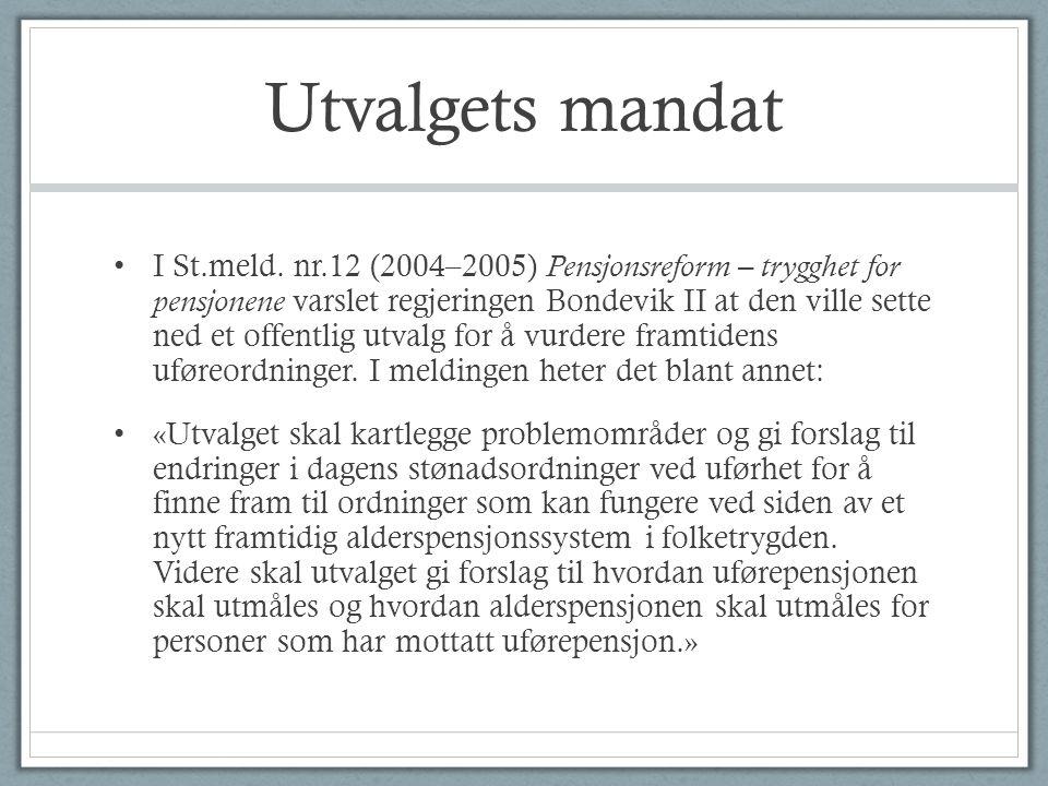 Utvalgets mandat • I St.meld. nr.12 (2004–2005) Pensjonsreform – trygghet for pensjonene varslet regjeringen Bondevik II at den ville sette ned et off