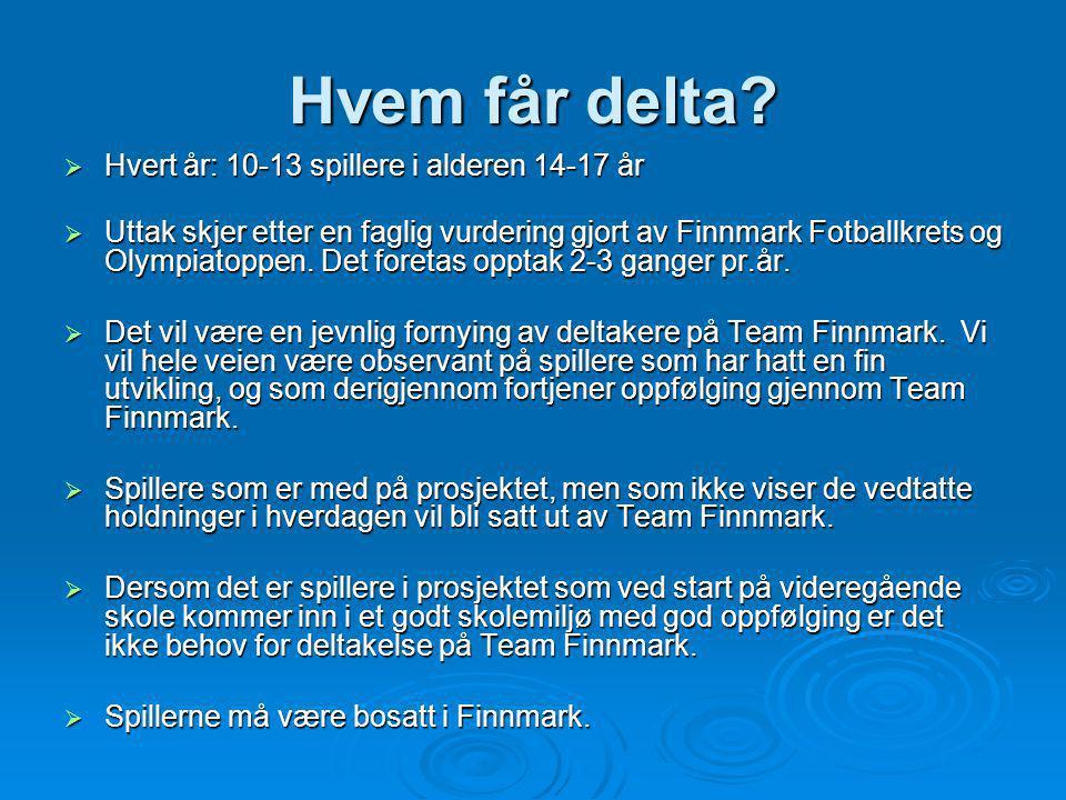 Hvem får delta?  Hvert år: 10-13 spillere i alderen 14-17 år  Uttak skjer etter en faglig vurdering gjort av Finnmark Fotballkrets og Olympiatoppen.
