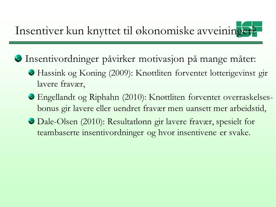 Insentiver kun knyttet til økonomiske avveininger? Insentivordninger påvirker motivasjon på mange måter: Hassink og Koning (2009): Knøttliten forvente