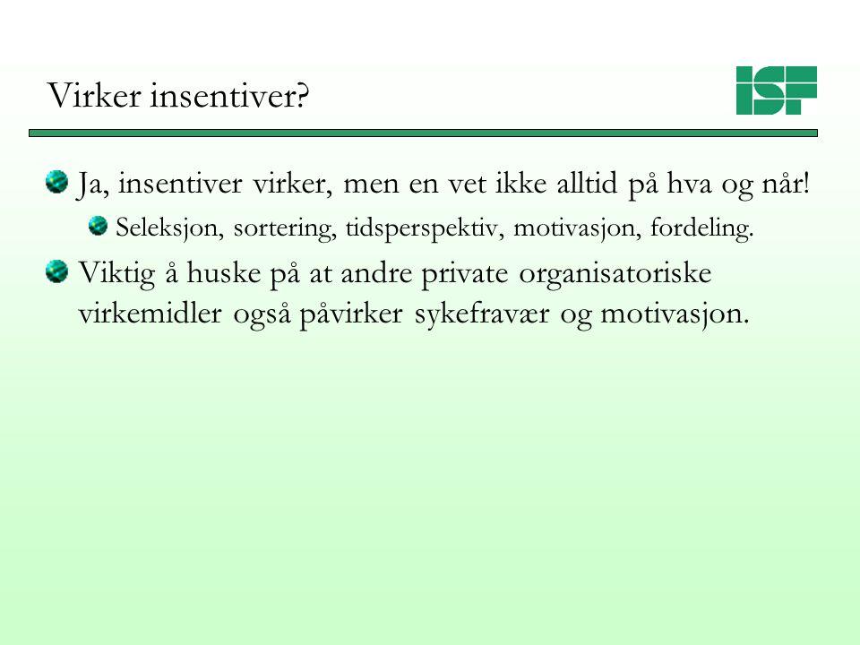Virker insentiver. Ja, insentiver virker, men en vet ikke alltid på hva og når.
