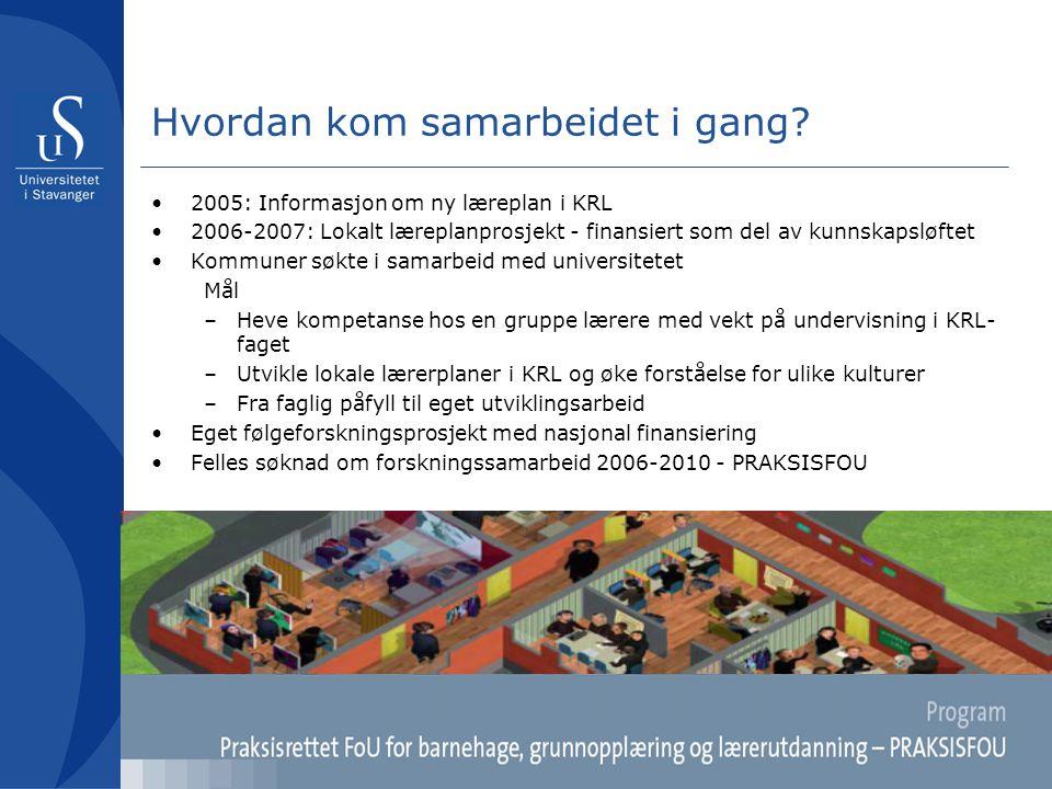 Hvordan kom samarbeidet i gang? •2005: Informasjon om ny læreplan i KRL •2006-2007: Lokalt læreplanprosjekt - finansiert som del av kunnskapsløftet •K