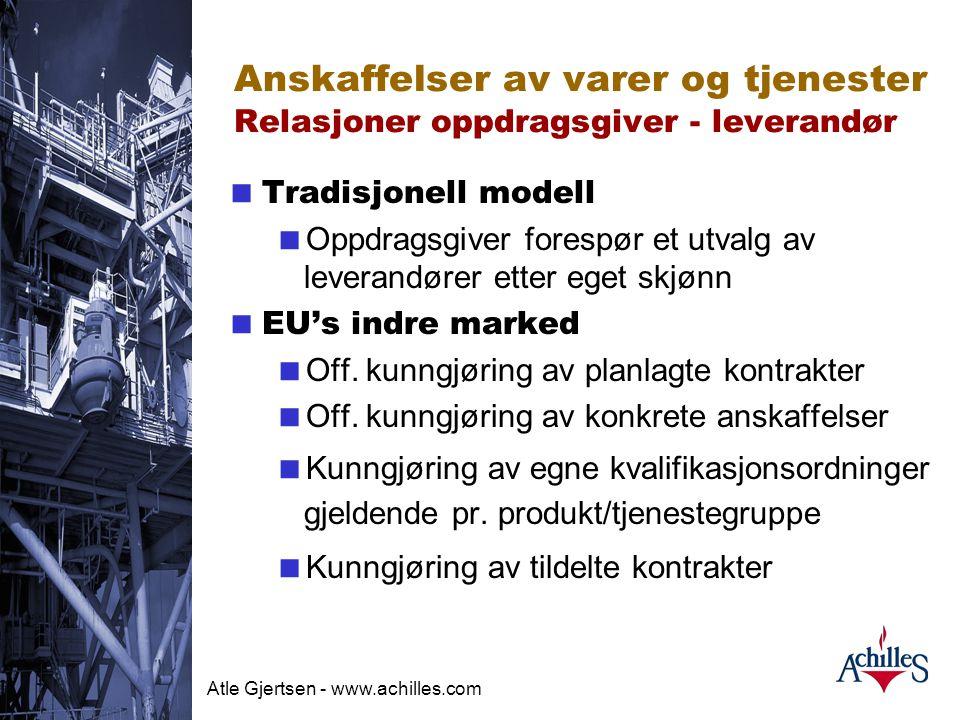 Atle Gjertsen - www.achilles.com Achilles Felles Kvalifikasjonsordning Hovedkarakteristika  Etablert med det mål å dekke behovene til dansk og norsk