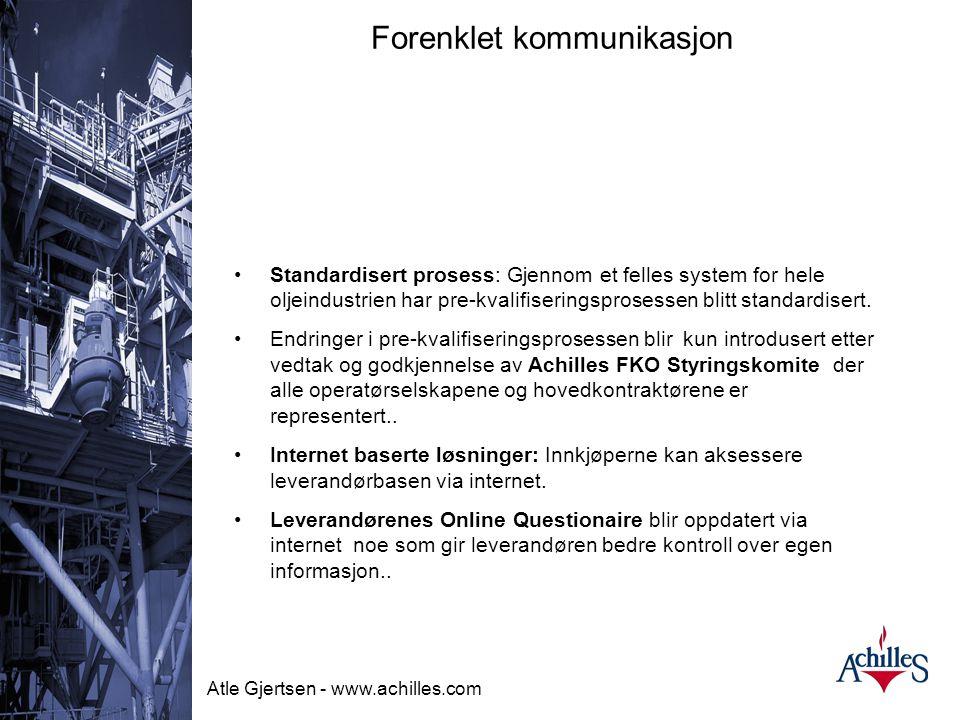 Atle Gjertsen - www.achilles.com Kvalifikasjonskrav •Leverandøren må ha et formelt system for HMS(for risikoeksponerte tjenestekategorier ref. Norsok