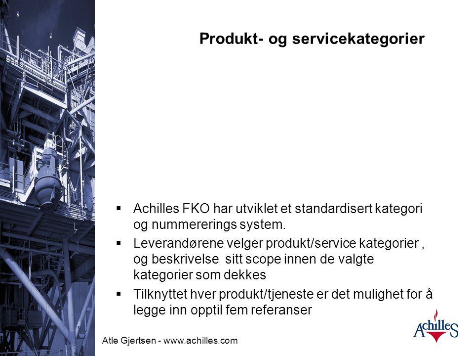 Atle Gjertsen - www.achilles.com BRUKERE AV ACHILLES FKO TOTAL Hydro Oil&Energy Hydro Aluminium Statoil RWE-DEA ConocoPhillips Petoro Pertra ENI Norge