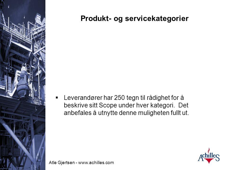 Atle Gjertsen - www.achilles.com Produkt- og servicekategorier  Achilles FKO har utviklet et standardisert kategori og nummererings system.  Leveran