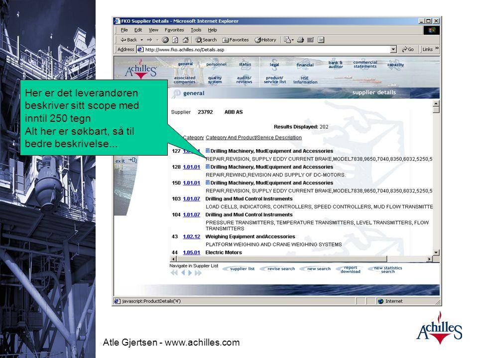 Atle Gjertsen - www.achilles.com Oil & Gas Level three is a standard detail of description level
