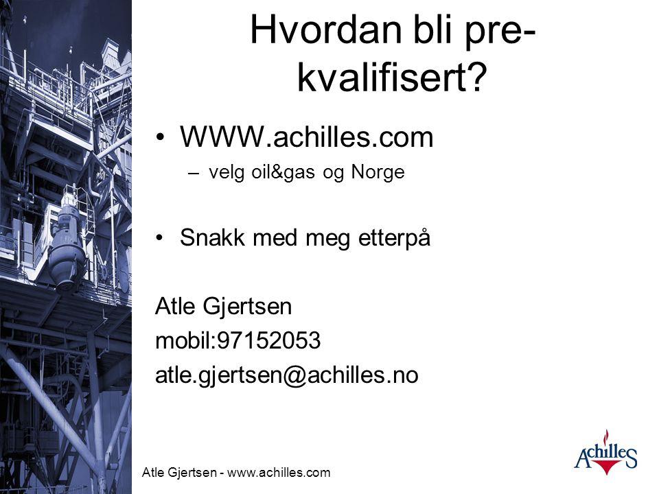 Atle Gjertsen - www.achilles.com Regioner som har adoptert ideen om Felles Kvalifikasjons system  Achilles er tilstede i følgende regioner:  Norge 