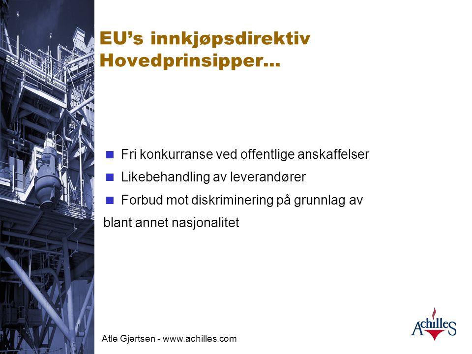 Atle Gjertsen - www.achilles.com Joint Supplier Qualification System : Suppliers Buyers