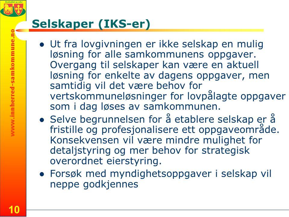 www.innherred-samkommune.no 10 Selskaper (IKS-er)  Ut fra lovgivningen er ikke selskap en mulig løsning for alle samkommunens oppgaver.