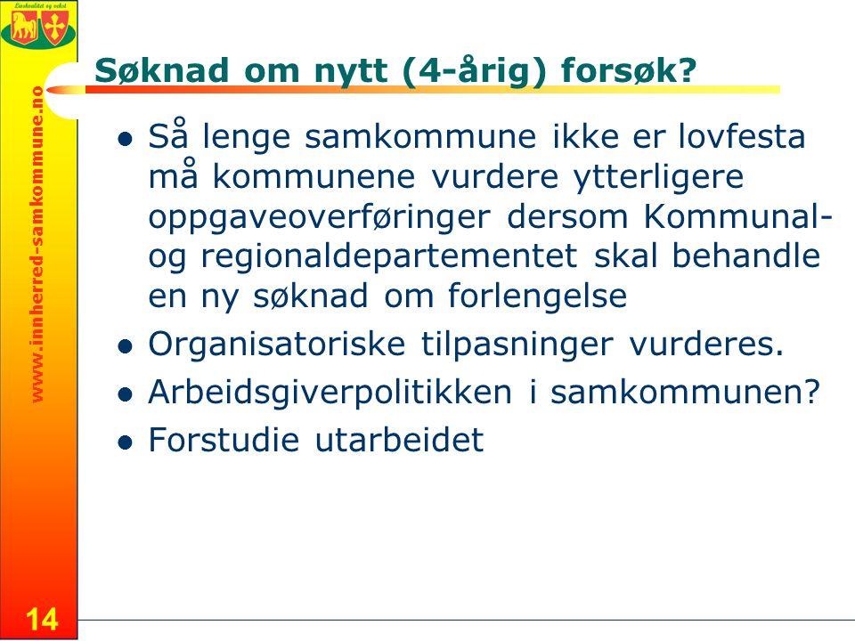 www.innherred-samkommune.no 14 Søknad om nytt (4-årig) forsøk.