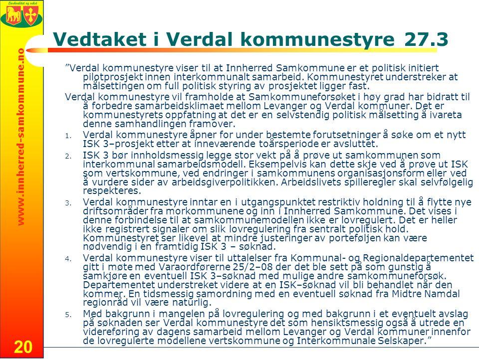 www.innherred-samkommune.no 20 Vedtaket i Verdal kommunestyre 27.3 Verdal kommunestyre viser til at Innherred Samkommune er et politisk initiert pilotprosjekt innen interkommunalt samarbeid.