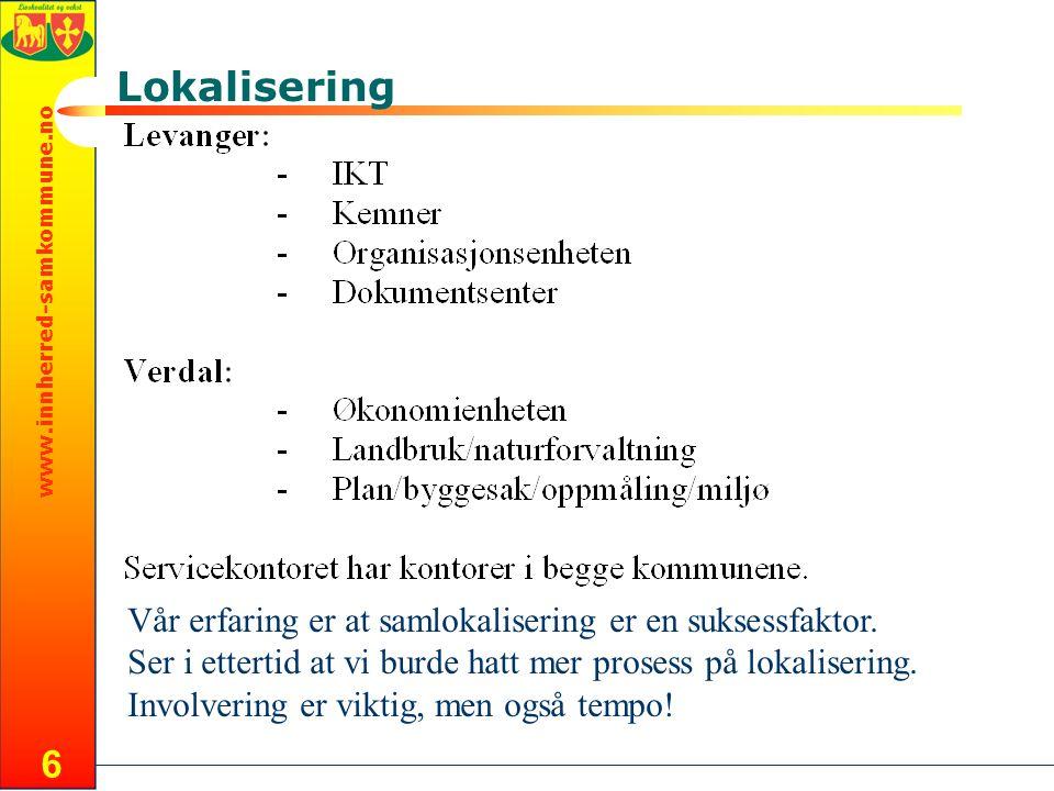 www.innherred-samkommune.no 6 Lokalisering Vår erfaring er at samlokalisering er en suksessfaktor.