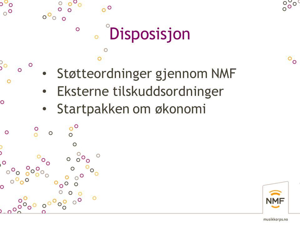 Disposisjon • Støtteordninger gjennom NMF • Eksterne tilskuddsordninger • Startpakken om økonomi