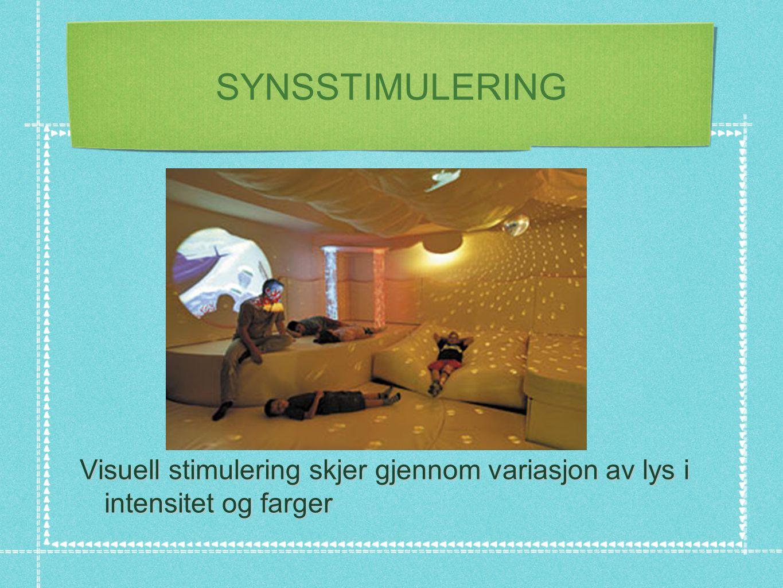SYNSSTIMULERING Visuell stimulering skjer gjennom variasjon av lys i intensitet og farger