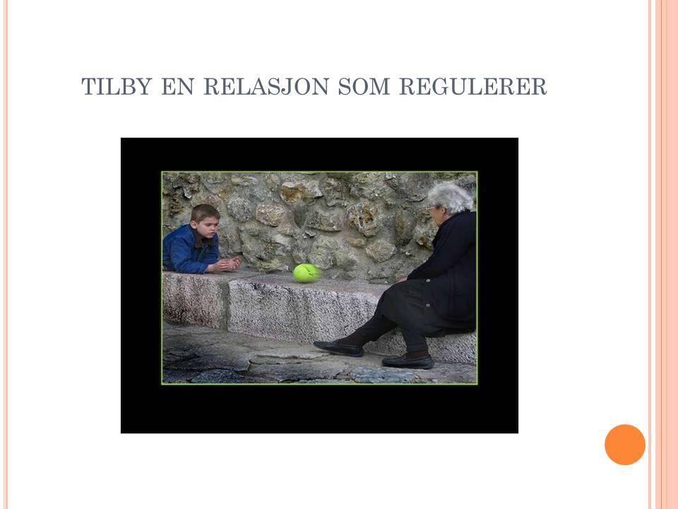 TILBY EN RELASJON SOM REGULERER